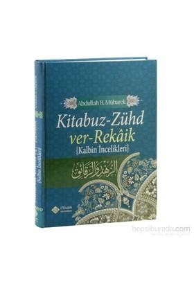 Kitabuz Zühd Ver Rekaik, Kalbin İncelikleri - Abdullah Bin Mübarek