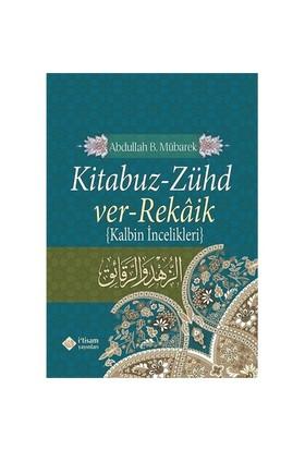 Kitabuz Zühd Ver Rekaik, Kalbin İncelikleri, Metinsiz - Abdullah bin Mübarek