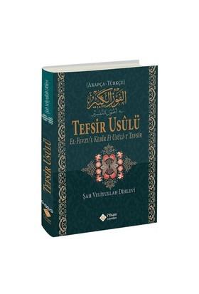 Tefsir Usulü El-Fevzu'l Kebir Fi Usuli't Tefsir - Şah Veliyullah ed-Dihlevî