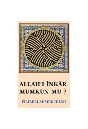 Allah'ı İnkar Mümkün mü ?