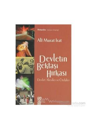 Devletin Bektaşi Hırkası-Ali Murat İrat