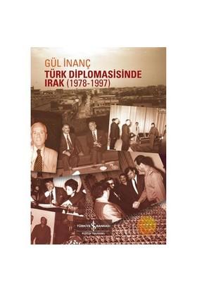 Türk Diplomasisinde Irak (1978 - 1997)-Gül İnanç