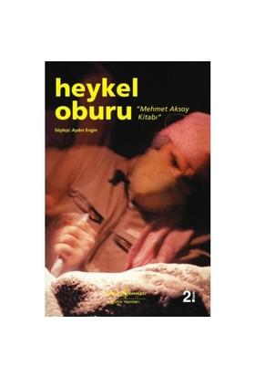 """Heykel Oburu """"Mehmet Aksoy Kitabı"""""""
