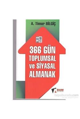 366 Gün Toplumsal Ve Siyasal Almanak-A. Timur Bilgiç