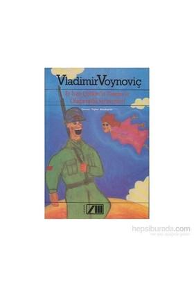 Er Ivan Çonkin'İn Yaşamı Ve Olağanüsütü Serüvenleri-Vladimir Voynoviç