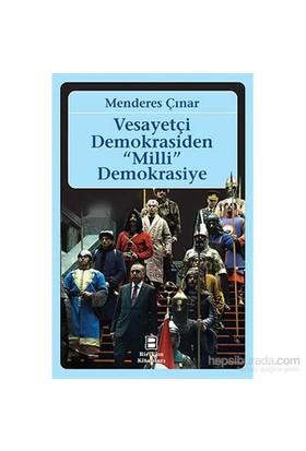 """Vesayetçi Demokrasiden """"Milli"""" Demokrasiye-Menderes Çınar"""