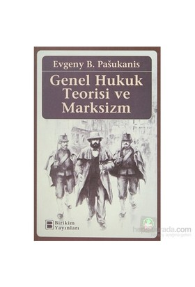 Genel Hukuk Teorisi Ve Marksizm-Evgeny B. Pasukanis