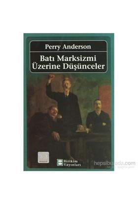 Batı Marksizmi Üzerine Düşünceler-Perry Anderson