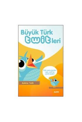 Büyük Türk Twitleri