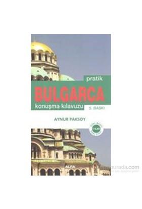 Pratik Bulgarca Konuşma Kılavuzu - Aynur Paksoy