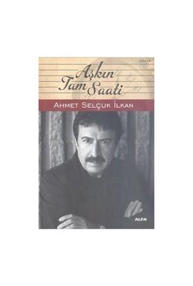 Aşkın Tam Saati - Ahmet Selçuk İlkan