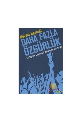 Daha Fazla Özgürlük / Türkiye' De Toplumsal Uzlaşmanın Son On Yılı