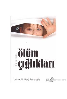 Depremin Ölüm Çığlıkları-Ahmet Ali Salmanoğlu