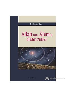 Allah'Tan Alem'E İlahi Fiiller-Sinan Öge