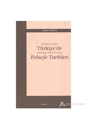 Tanzimat'Tan Sonra Türkiye'De Yayınlanan Telif Ve Tercüme Felsefe Tarihleri-Mehmet Akgün