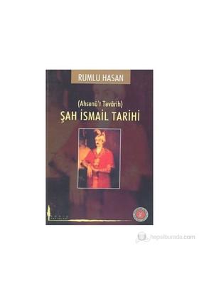 Şah İsmail Tarihi (Ahsenü't Tevarih)