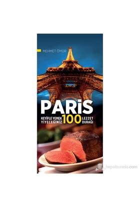 Paris Keyifle Yemek Yiyeceğiniz 100 Lezzet Durağı-Mehmet Ömür