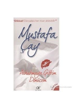 Aldatmaya Gittim Dönücem-Mustafa Çay