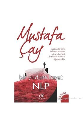 Bir Yudum Hayat Nlp-Mustafa Çay