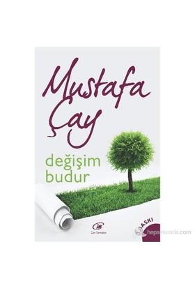 Değişim Budur-Mustafa Çay