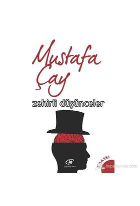 Zehirli Düşünceler-Mustafa Çay