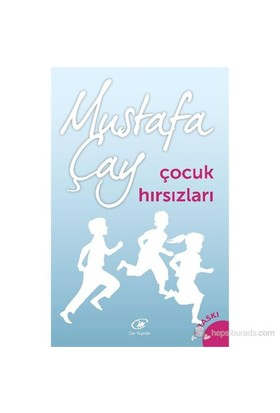 Çocuk Hırsızları-Mustafa Çay