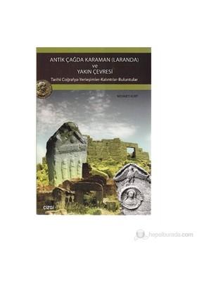Antik Çağda Karaman (Laranda) ve Yakın Çevresi (Tarihi Coğrafya-Yerleşimler-Kalıntılar-Buluntular)