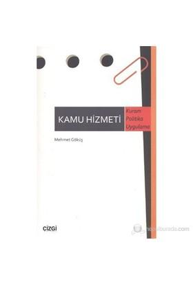 Kamu Hizmeti (Kuram - Politika - Uygulama)-Mehmet Göküş