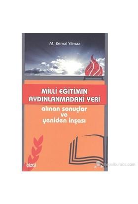 Milli Eğitimin Aydınlanmadaki Yeri (Alınan Sonuçlar Ve Yeniden İnşası)-M. Kemal Yılmaz