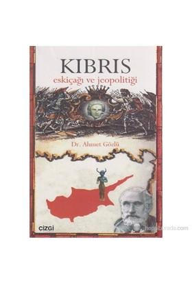 Kıbrıs Eskiçağı Ve Jeopolitiği-Ahmet Gözlü