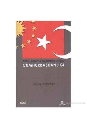 Türk Anayasa Hukukunda Cumhurbaşkanlığı-Mehmet Kahraman