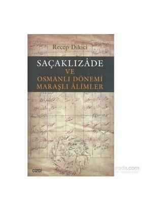 Saçaklızade Ve Osmanlı Dönemi Maraşlı Alimler-Recep Dikici