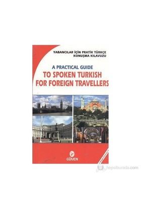 Yabancılar İçin Pratik Türkçe Konuşma Klavuzu - A Practical Guide To Spoken Türkish For Foreign Travellers-Mehmet Aktar