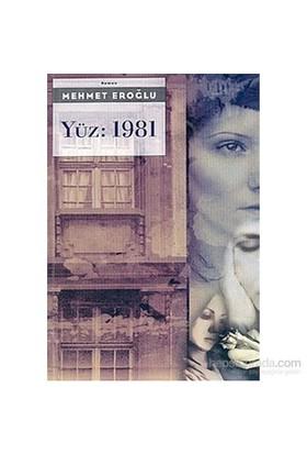 Yüz: 1981-Mehmet Eroğlu