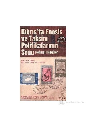 Kıbrıs'Ta Enosis Ve Taksim Politikalarının Sonu-Mehmet Hasgüler