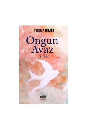 Ongun Avaz Şiirler-Yusuf Bilge