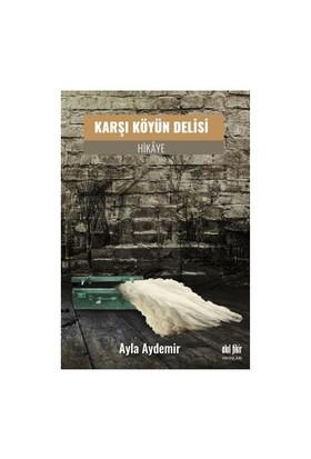 Karşı Köyün Delisi-Ayla Aydemir