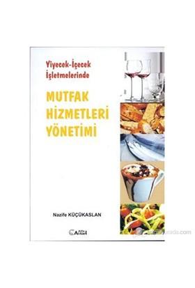 Yiyecek İçecek İşletmelerinde Mutfak Hizmetleri Yönetimi
