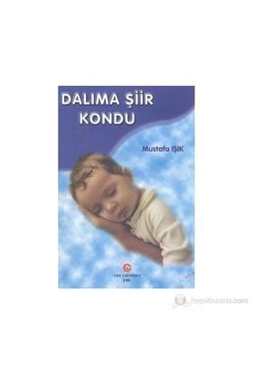 Dalıma Şiir Kondu-Mustafa Işık