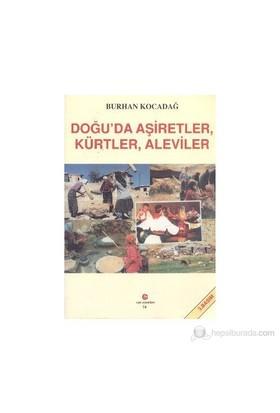 Doğuda Aşiretler, Kürtler, Aleviler-Burhan Kocadağ