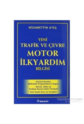 2000 Yeni Trafik Ve Çevre Motor İlk Yardım Bilgisi-Nizamettin Ateş