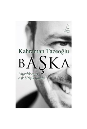 Başka - Ayrılık Ayrı, Aşk Bitişik Yazılır - Kahraman Tazeoğlu