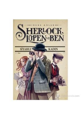Sherlock, Lüpen ve Ben: Siyahlı Kadın - Irene Adler