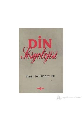 Din Sosyolojisi (Makaleler)-İzzet Er
