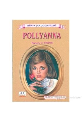 Pollyanna (4 - 5 Sınıflar İçin )-Eleanor H. Porter