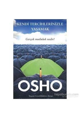 Kendi Tercihlerinizle Yaşamak-Osho (Bhagwan Shree Rajneesh)