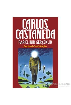Farklı Bir Gerçeklik: Don Juan'La Yeni Söyleşiler-Carlos Castaneda