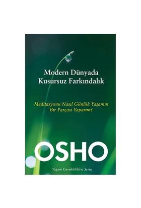 Modern Dünyada Kusursuz Farkındalık-Osho