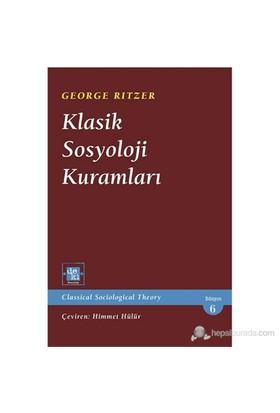 Klasik Sosyoloji Kuramları-George Ritzer