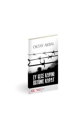 Ey Gece Kapini Üstüme Kapat-Oktay Akbal